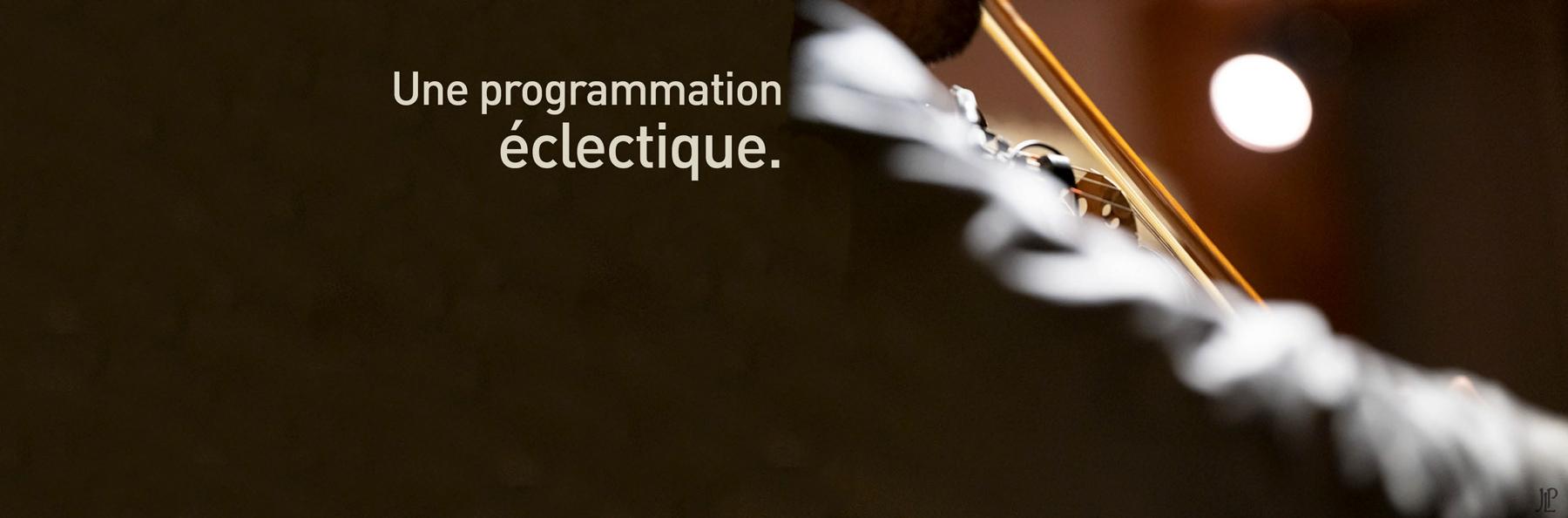 Une programmation éclectique